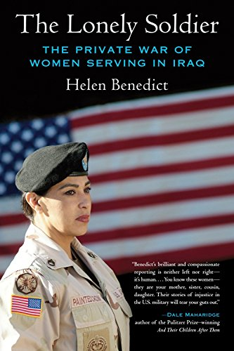9780807061497: The Lonely Soldier: The Private War of Women Serving in Iraq