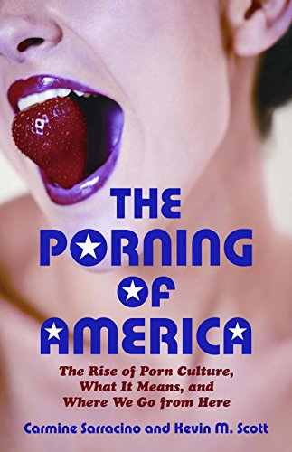 9780807061534: The Porning of America: The Rise of Porn Culture, What It Means, and Where We Go from Here