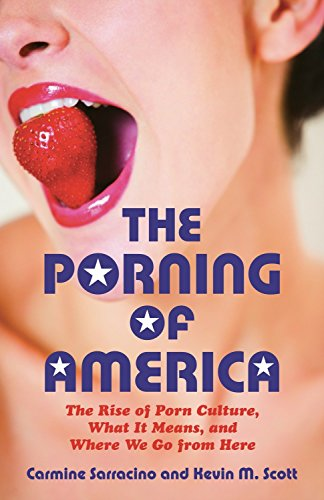 9780807061541: The Porning of America: The Rise of Porn Culture, What It Means, and Where We Go from Here