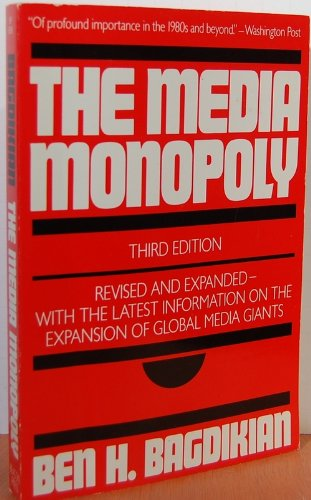 9780807061596: The Media Monopoly / Ben H. Bagdikian