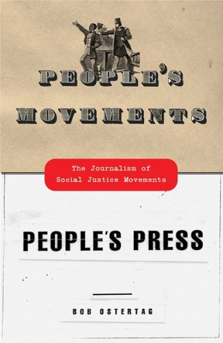 People's Movements, People's Press : The Journalism of Social Justice Movements: Bob ...