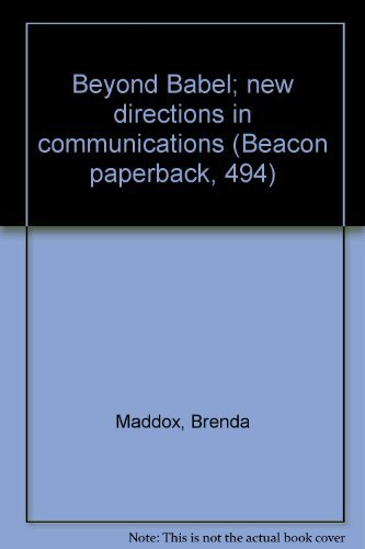 9780807061671: Beyond Babel; new directions in communications (Beacon paperback, 494)