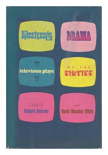 Electronic drama: Television plays of the sixties,: Richard Averson; David