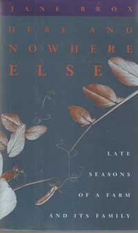 9780807062005: Here and Nowhere Else: Late Seasons of a Farm and Its Family