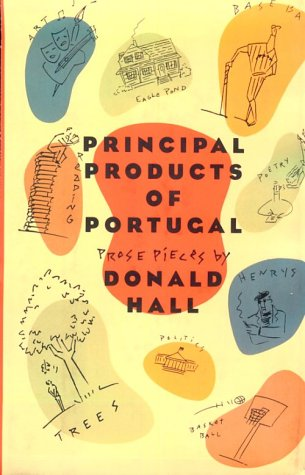 Principal Products of Portugal: Prose Pieces (Signed): Hall, Donald