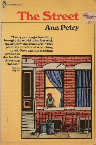 a review of the street a novel by ann petry An exceptional first novel, in which the case for the negro is less savage, less sanguinary than richard wright's black oy, and which, through the story of a young woman, lutie johnson, achieves a strong emotional effect.