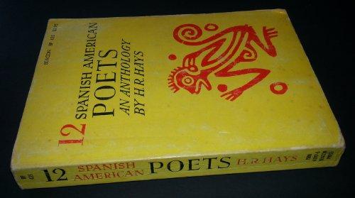 12 Spanish American Poets An Anthology: H R Hays