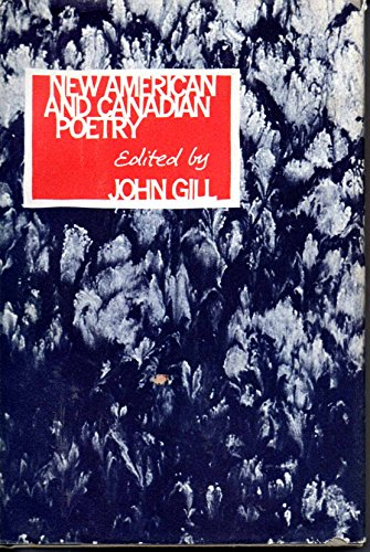 New American and Canadian Poetry: Gill, John [editor]