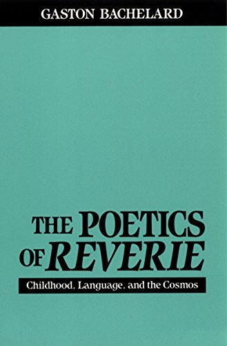 9780807064139: The Poetics of Reverie: Childhood, Language, and the Cosmos