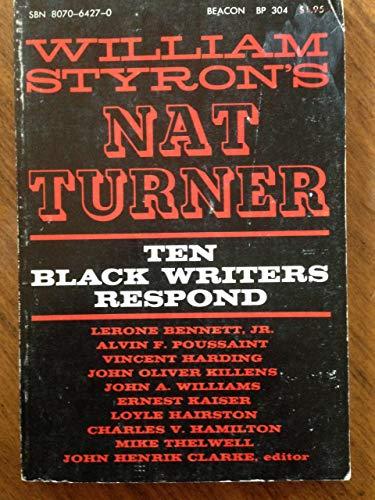 William Styron's Nat Turner;: Ten black writers respond, (Beacon paperback, BP 304): John ...