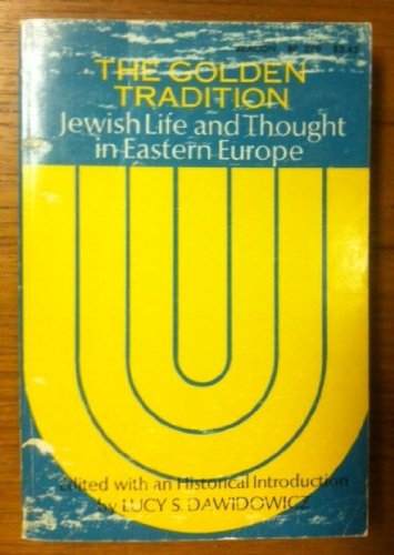9780807064351: Golden Tradition: Jewish Life & Thought in Eastern Europe (Beacon Paperback)