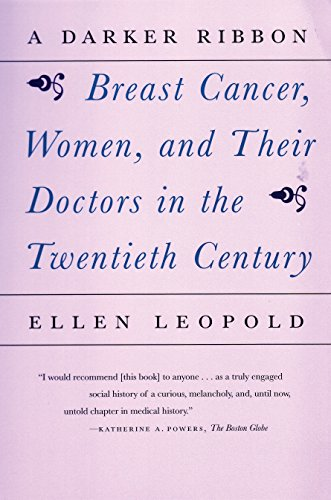 9780807065136: A Darker Ribbon: A Twentieth-Century Story of Breast Cancer, Women, and Their Doctors