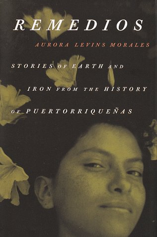9780807065167: Remedios: Stories of Earth and Iron from the History of Puertorriquenos