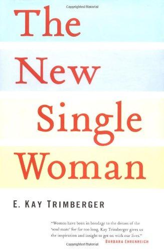 The New Single Woman: E. Kay Trimberger