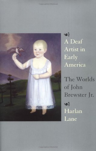 9780807066164: A Deaf Artist in Early America: The Worlds of John Brewster Jr.