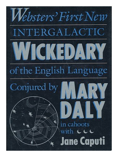 Websters' first new intergalactic wickedary of the English language (0807067067) by Mary Daly