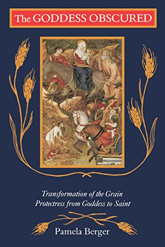 9780807067239: The Goddess Obscured: Transformation of the Grain Protectress from Goddess to Saint