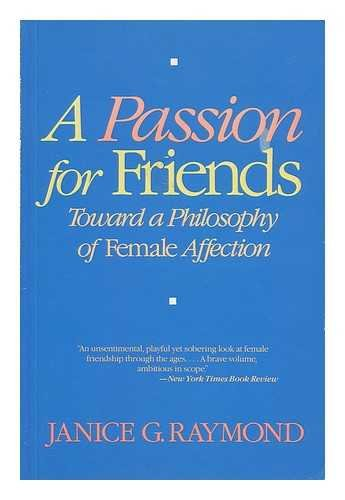 9780807067246: A passion for friends: Toward a philosophy of female affection