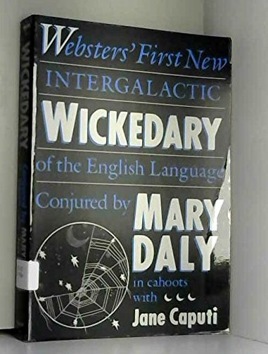 Websters' First New Intergalactic Wickedary of the English Language: Websters' First New Intergalactic (0807067334) by Mary Daly