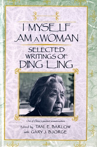 9780807067369: I Myself Am a Woman: Selected Writings of Ding Ling