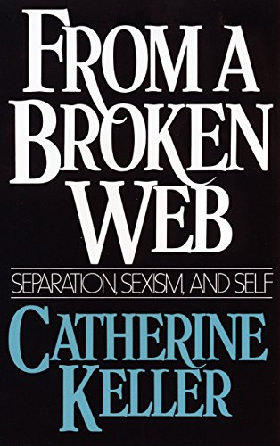 9780807067437: From a Broken Web: Separation, Sexism and Self