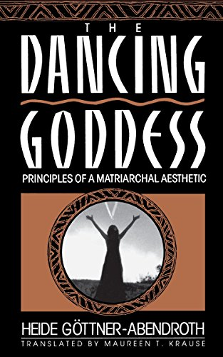 9780807067536: Dancing Goddess: Principles of a Matriarchal Aesthetic