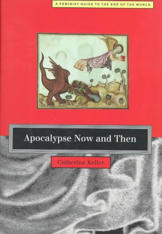 9780807067789: Apocalypse Now and Then: a Feminist Guide to the End of the World
