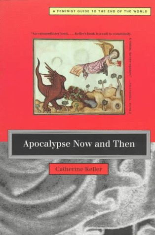 9780807067796: Apocalypse Now and Then: A Feminist Guide to the End of the World