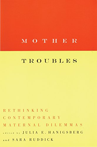 9780807067871: Mother Troubles: Rethinking Contemporary Maternal Dilemmas