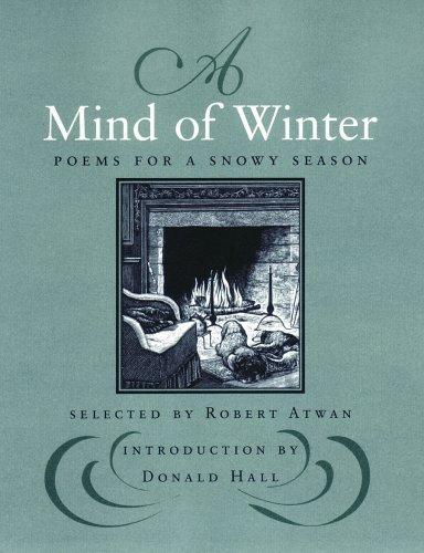 A Mind of Winter: Poems for a Snowy Season (0807068586) by Robert Atwan
