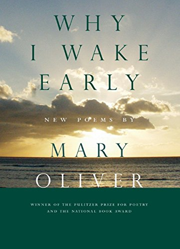 Why I Wake Early (0807068764) by Mary Oliver