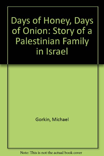 Days of Honey, Days of Onion: The Story of a Palestinian Family in Israel