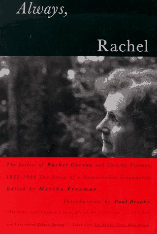Always, Rachel: The Letters of Rachel Carson and Dorothy Freeman, 1952-1964 - The Story of a ...