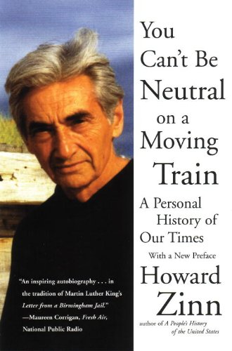 9780807070581: You Can't Be Neutral on a Moving Train: A Personal History of Our Times