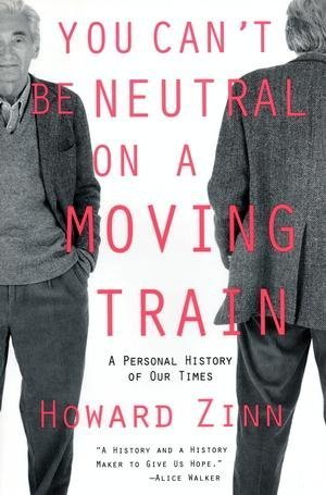 9780807070598: You Can't Be Neutral on a Moving Train: A Personal History of Our Times