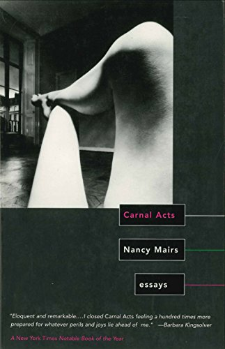 carnal acts essays by nancy mairs beacon press 1996 Crippled morality: disability, thinking, and professional  and in the writings of the disabled essayist nancy mairs  the nondisabled (boston: beacon, 1996), 57.