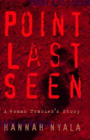 9780807070925: Point Last Seen: A Woman Tracker's Story