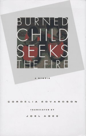 9780807070949: Burned Child Seeks the Fire: A Memoir