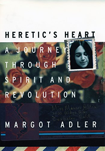 9780807070994: Heretic's Heart: A Journey Through Spirit and Revolution