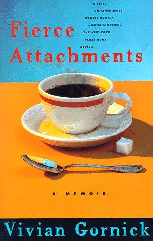 9780807071236: Fierce Attachments: A Memoir