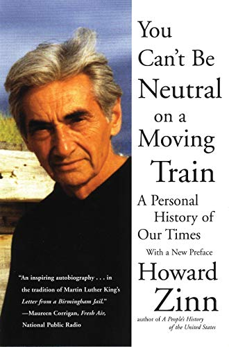 9780807071274: You Can't Be Neutral on a Moving Train: A Personal History of Our Times