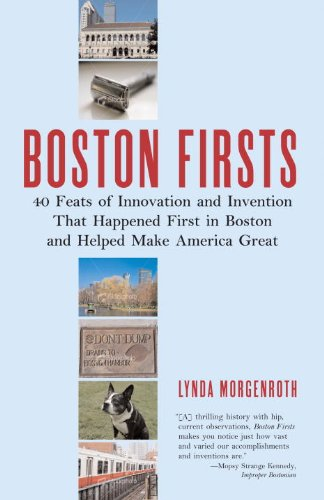 9780807071328: Boston Firsts: 40 Feats of Innovation and Invention that Happened First in Boston and Helped Make America Great