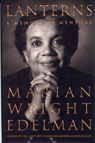 Lanterns: A Memoir of Mentors: Edelman, Marian Wright