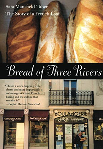 9780807072394: Bread of Three Rivers: The Story of a French Loaf