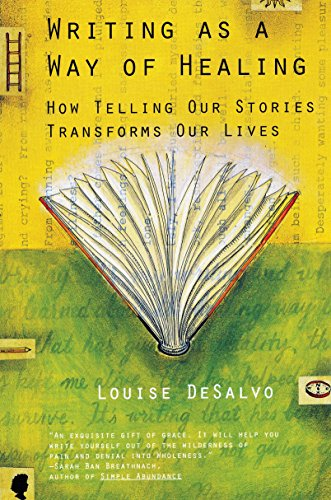 9780807072431: Writing As A Way Of Healing: How Telling Our Stories Transforms Our Lives