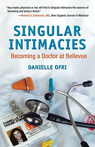 9780807072516: Singular Intimacies: Becoming a Doctor at Bellevue