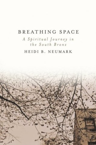 9780807072561: Breathing Space: A Spiritual Journey in the South Bronx