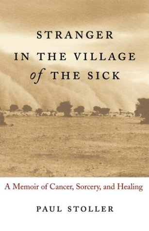9780807072608: Stranger in the Village of the Sick: A Memoir of Cancer, Sorcery, and Healing