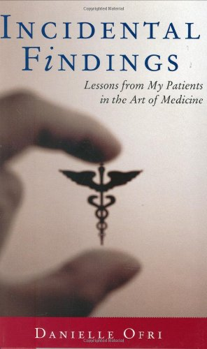 9780807072660: Incidental Findings: Lessons from My Patients in the Art of Medicine