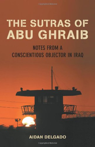 9780807072707: The Sutras of Abu Ghraib: Notes from a Conscientious Objector in Iraq